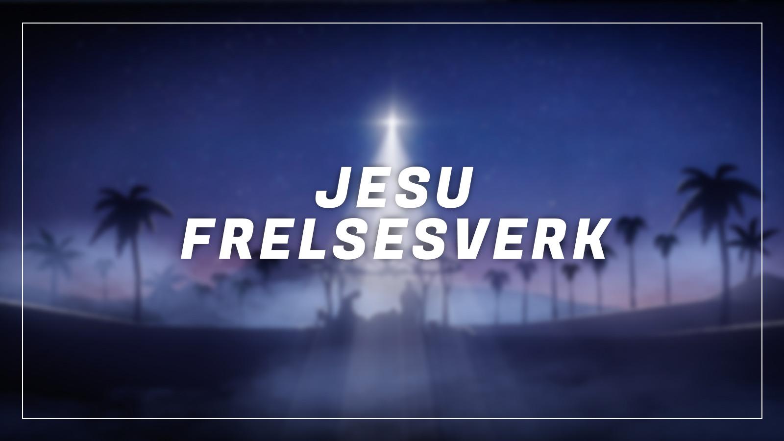 Jesu Frelsesverk